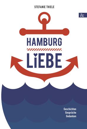 Hamburgliebe von Thiele,  Stefanie