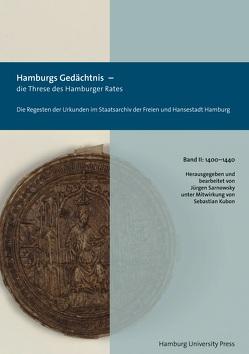 Hamburgs Gedächtnis – die Threse des Hamburger Rates / Die Regesten der Urkunden im Staatsarchiv der Freien und Hansestadt Hamburg (1400–1440) von Sarnowsky,  Jürgen