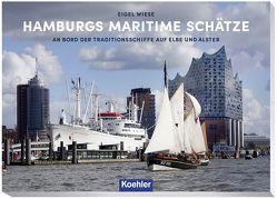 Hamburgs maritime Schätze von Wiese,  Eigel