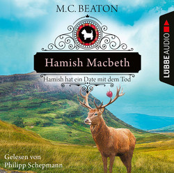 Hamish Macbeth hat ein Date mit dem Tod von Beaton,  M. C., Schepmann,  Philipp, Schilasky,  Sabine