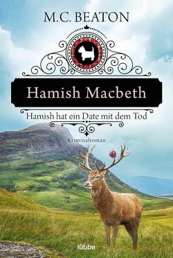Hamish Macbeth hat ein Date mit dem Tod von Beaton,  M. C., Schilasky,  Sabine