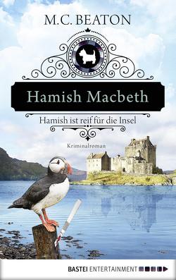 Hamish Macbeth ist reif für die Insel von Beaton,  M. C., Schilasky,  Sabine