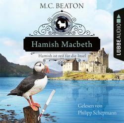 Hamish Macbeth ist reif für die Insel von Beaton,  M. C., Schepmann,  Philipp, Schilasky,  Sabine