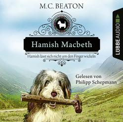 Hamish Macbeth lässt sich nicht um den Finger wickeln von Beaton,  M. C., Schepmann,  Philipp, Schilasky,  Sabine