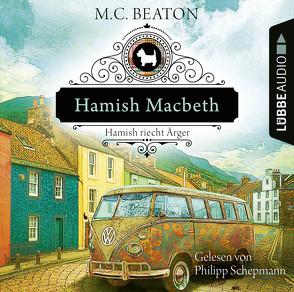 Hamish Macbeth riecht Ärger von Beaton,  M. C., Schepmann,  Philipp, Schilasky,  Sabine