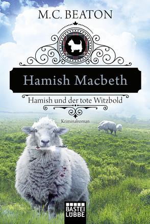 Hamish Macbeth und der tote Witzbold von Beaton,  M. C., Schilasky,  Sabine