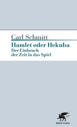 Hamlet oder Hekuba von Schmitt,  Carl