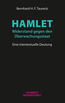 Hamlet: Widerstand gegen den Überwachungsstaat von Taureck,  Bernhard H. F.