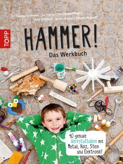 Hammer! Das Werkbuch von Ferdinand,  Sybilla, Ritterhoff,  Anja, Täubner,  Armin