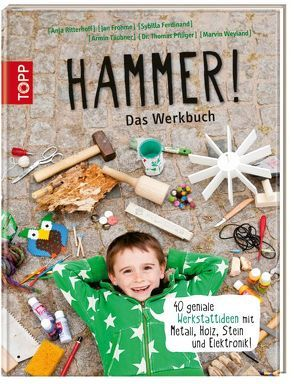 Hammer! Das Werkbuch von frechverlag