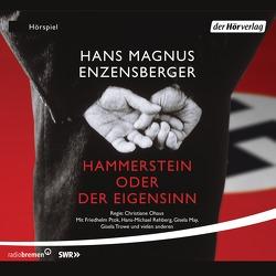 Hammerstein oder Der Eigensinn von Enzensberger,  Hans Magnus, Mues,  Dietmar, Ohaus,  Christiane, Ptok,  Friedhelm, Rehberg,  Hans-Michael