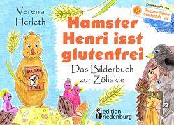 Hamster Henri isst glutenfrei – Das Bilderbuch zur Zöliakie von Herleth,  Verena