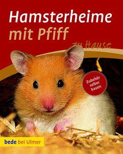 Hamsterheime mit Pfiff von Frey,  Christina Manuela