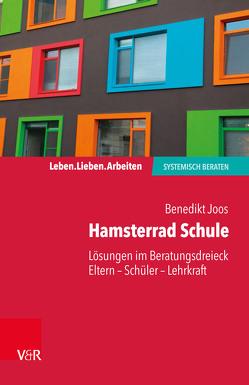 Hamsterrad Schule von Joos,  Benedikt, Schweitzer,  Jochen, von Schlippe,  Arist