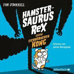 Hamstersaurus Rex 2: Hamstersaurus Rex gegen Eichhörnchen Kong von Horeyseck,  Julian, Münch,  Bettina, O' Donnell,  Tom