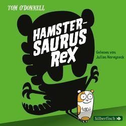 Hamstersaurus Rex von Horeyseck,  Julian, Münch,  Bettina, O' Donnell,  Tom