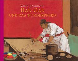 Han Gan und das Wunderpferd von Jianghong,  Chen, Klewer,  Erika u. Karl