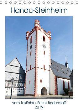 Hanau-Steinheim vom Taxifahrer Petrus Bodenstaff (Tischkalender 2019 DIN A5 hoch) von Bodenstaff,  Petrus