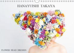 HANAYUISHI – Flower Head Dresses / Blumenkopfschmuck (Wandkalender 2019 DIN A4 quer) von TAKAYA,  HANAYUISHI