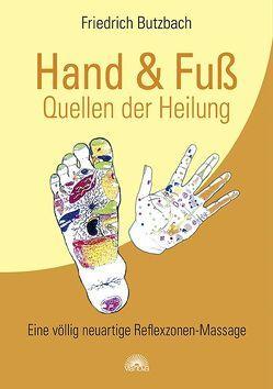 Hand & Fuß – Quellen der Heilung von Butzbach,  Friedrich