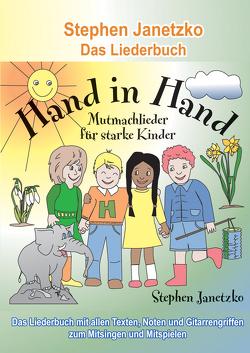 Hand in Hand – 20 Mutmachlieder für starke Kinder von Janetzko,  Stephen
