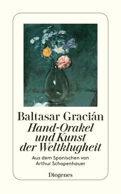 Hand-Orakel und Kunst der Weltklugheit von Gracián,  Baltasar