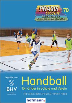 Handball für Kinder in Schule und Verein von Haag,  Herbert, Mess,  Filip, Schulze,  Ben