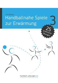 Handballnahe Spiele zur Erwärmung von Madinger,  Jörg