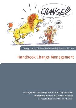 Handbook Change Management von Becker-Kolle,  Christel, Fischer,  Thomas, Kraus,  Georg