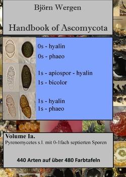 Handbook of Ascomycota / Handbook of Ascomycota, Volume 1a von Wergen,  Björn