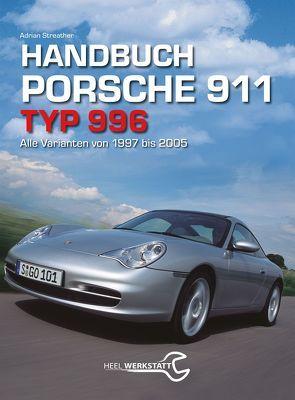 Handbuch 911 Typ 996 von Adrian Streather,  Adrian, Streather,  Adrian