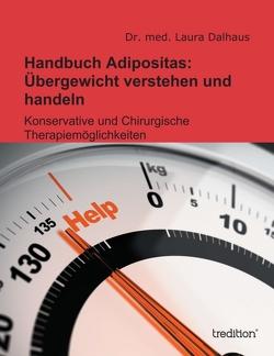 Handbuch Adipositas: Übergewicht verstehen und handeln von Dalhaus,  Dr. med. Laura