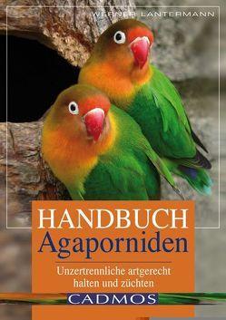 Handbuch Agaporniden von Lantermann,  Werner