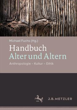 Handbuch Alter und Altern von Fuchs,  Michael