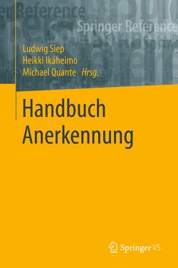 Handbuch Anerkennung von Ikäheimo,  Heikki, Quante,  Michael, Siep,  Ludwig