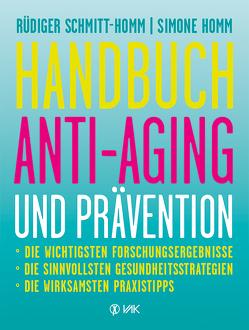 Handbuch Anti-Aging und Prävention von Glasbergen,  Cartoons: Randy, Homm,  Simone, R.Schmitt-Homm,  Grafiken:, Schmitt-Homm,  Rüdiger