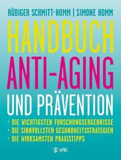 Handbuch Anti-Aging und Prävention von Homm,  Simone, Schmitt-Homm,  Rüdiger