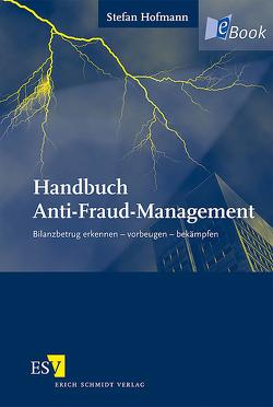 Handbuch Anti-Fraud-Management von Hofmann,  Stefan