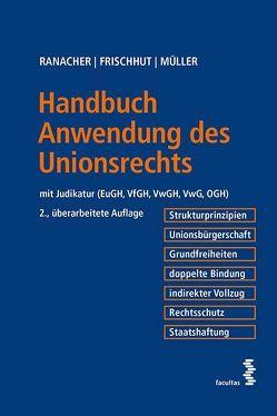 Handbuch Anwendung des Unionsrechts von Andreas Th.,  Müller, Frischhut,  Markus, Ranacher,  Christian