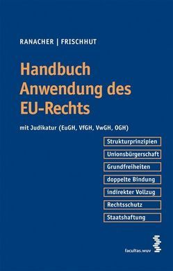 Handbuch Anwendung des EU-Rechts von Frischhut,  Markus, Ranacher,  Christian