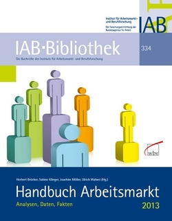 Handbuch Arbeitsmarkt 2013 von Brücker,  Herbert, Klinger,  Sabine, Möller,  Joachim, Walwei,  Ulrich