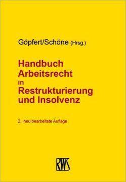 Handbuch Arbeitsrecht in Restrukturuerung und Insolvenz von Göpfert,  Burghardt, Schöne,  Steffen