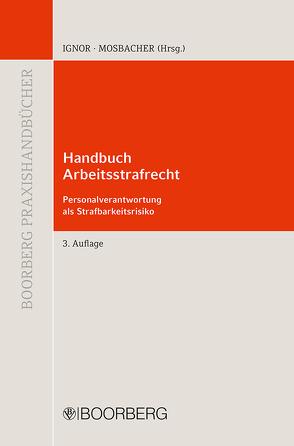 Handbuch Arbeitsstrafrecht von Ignor,  Alexander, Mosbacher,  Andreas