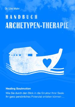 Handbuch Archetypen-Therapie von Mahr,  Ute