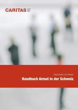 Handbuch Armut in der Schweiz von Kehrli,  Christin, Knöpfel,  Carlo