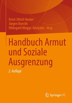 Handbuch Armut und Soziale Ausgrenzung von Boeckh,  Jürgen, Huster,  Ernst-Ulrich, Mogge-Grotjahn,  Hildegard