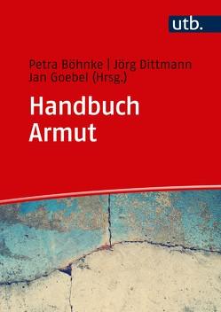 Handbuch Armut von Böhnke,  Petra, Dittmann,  Jörg, Goebel,  Jan