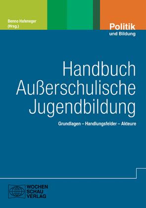 Handbuch Außerschulische Jugendbildung von Hafeneger,  Benno