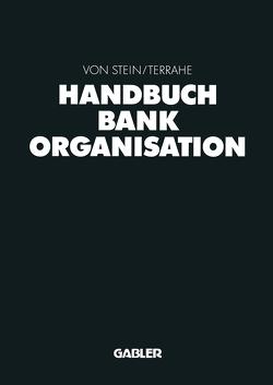 Handbuch Bankorganisation von Terrahe,  Jürgen, von Stein,  Johann Heinrich
