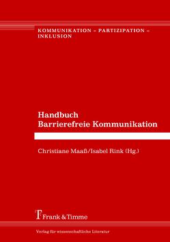 Handbuch Barrierefreie Kommunikation von Maaß,  Christiane, Rink,  Isabel